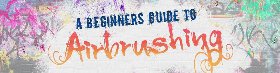 airbrush infographic - Airbrush Infographic - a beginner's guide to airbrushing
